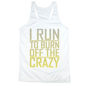 Women's Racerback Performance Tank Top - I Run To Burn Off The Crazy