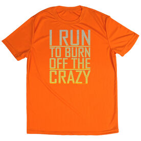 Men's Running Short Sleeve Tech Tee I Run To Burn Off The Crazy
