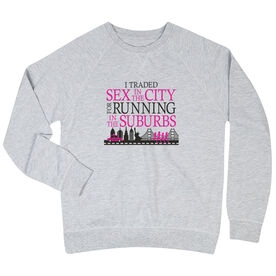 Running Raglan Crew Neck Sweatshirt - I Traded Sex in the City for Running in the Suburbs