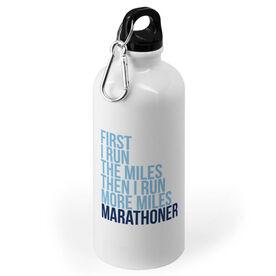 Running 20 oz. Stainless Steel Water Bottle - Then I Run More Miles Marathoner