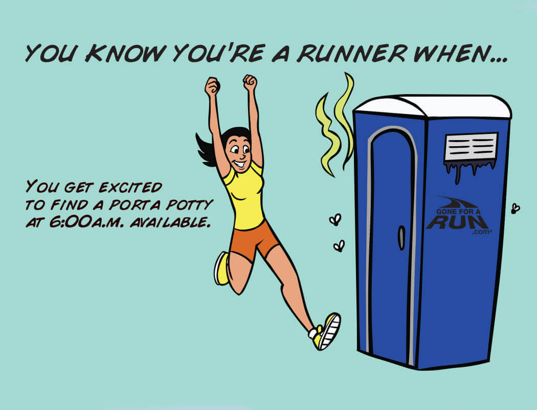 7 - You know you're a runner when get excited to find a porta potty at 6 am available.
