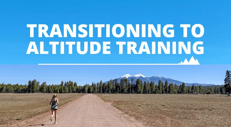 Transitioning to Altitude Training