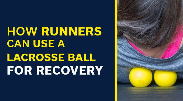 How Runners Can Use a Lacrosse Ball for Recovery