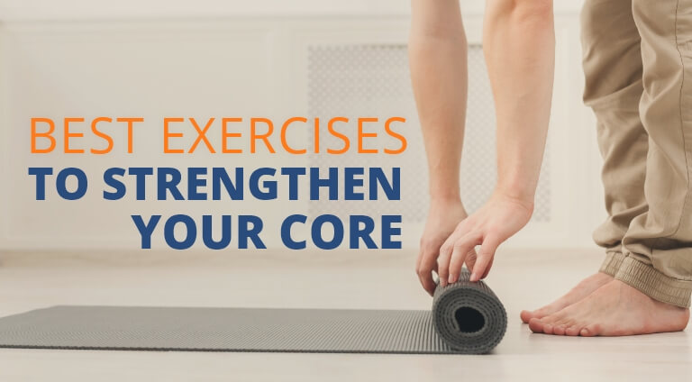 Best Exercises to Strengthen Your Core
