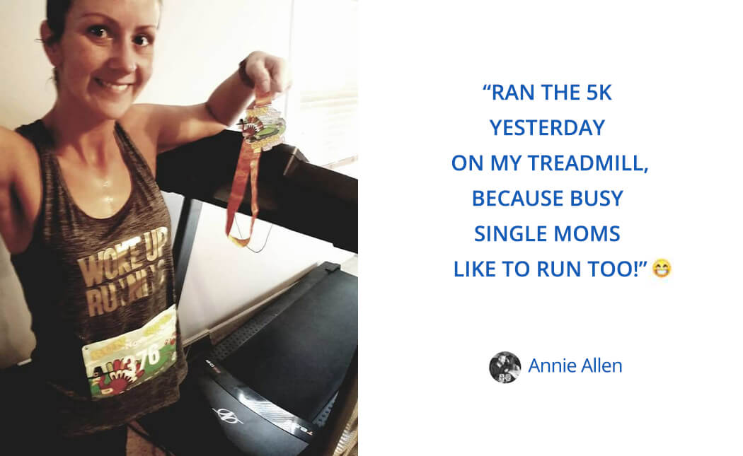 Here's What Annie Allen thinks about virtual races: Ran the 5K yesterday on my treadmill, because busy single moms like to run too!