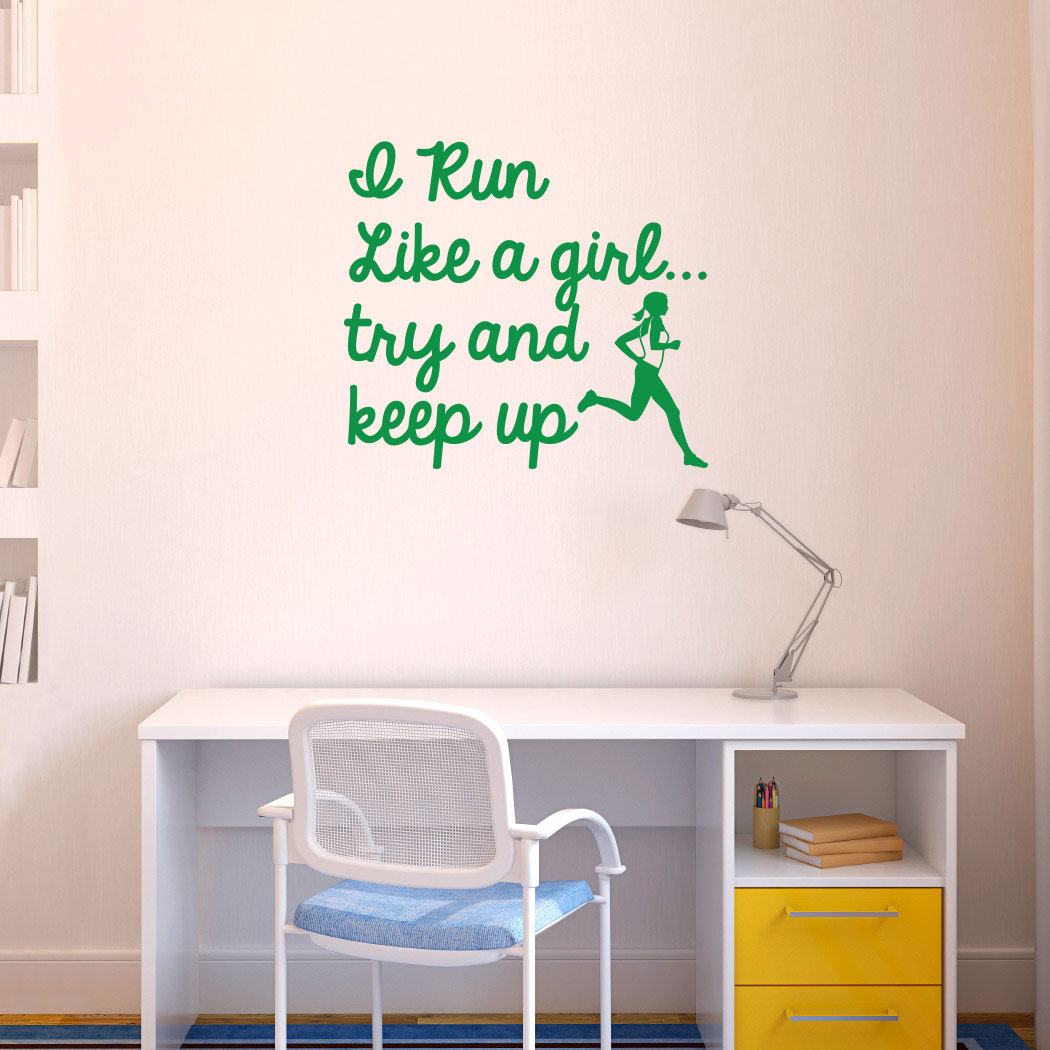 I Run Like A Girl Try And Keep Up Removable Wall Decal Running