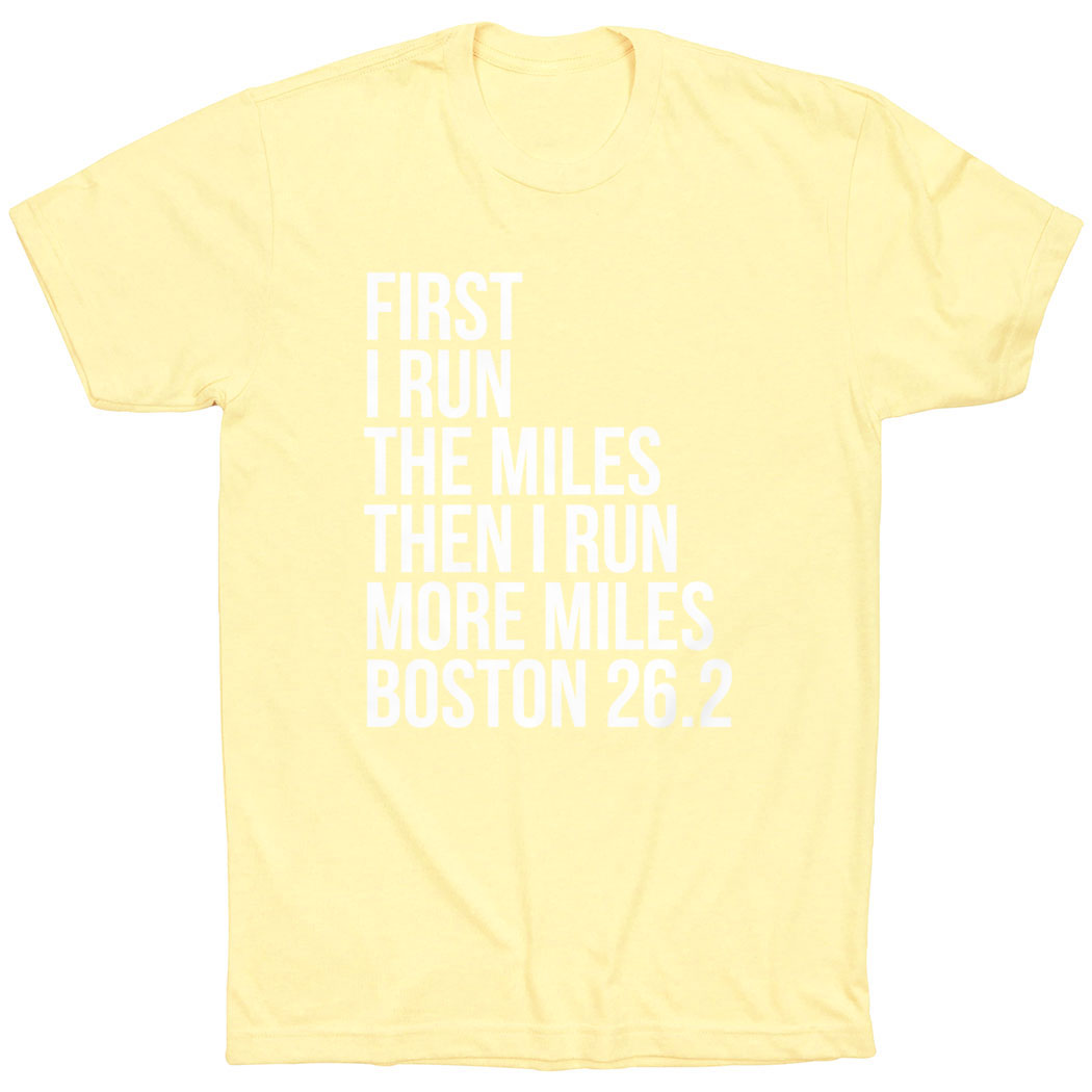 Running Short Sleeve T-Shirt - Then I Run More Miles Boston 26.2