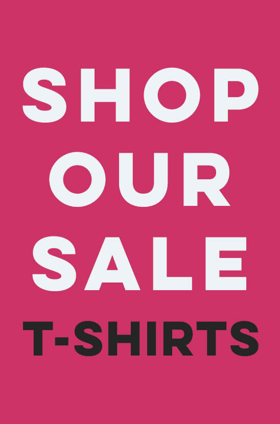 Shop our Sale T-shirts