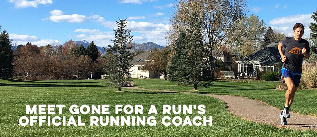 Meet Gone For a Run's Official Running Coach