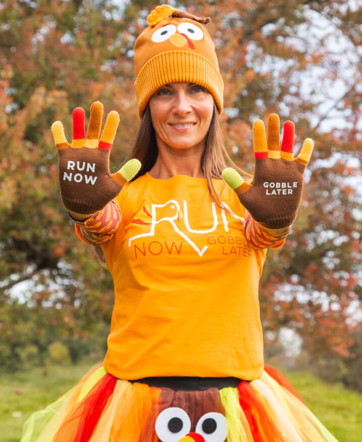 Run Now Gobble Later Collection™